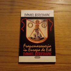 FRANCMASONERIA IN EUROPA DE EST - Daniel Beresniak - 1992, 184 p.