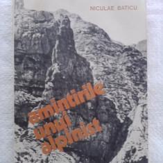 Amintirile unui alpinist - Niculae Baticu (alpinism, drumetie) / C58P