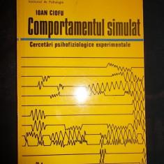 Comportamentul simulat, Ioan Ciofu - Carte Psihiatrie