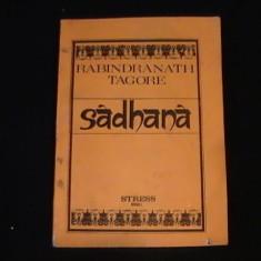 SADHANA-RABINDRANATH TAGORE- - Carti Hinduism