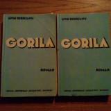 LIVIU REBREANU  --  Gorila  -- roman, 2 ( doua ) volume,  editia III, 1938,  619 p.