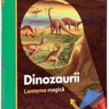 Enciclopedie - Lanterna magica. Dinozaurii (Primele mele descoperiri)