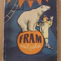 Carte de povesti - FRAM URSUL POLAR- CEZAR PETRESCU- ILUSTRATII DE N. POPESCU- 1959