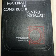 Carti Mecanica - MATERIALE DE CONSTRUCTII PENTRU INSTALATII, BUCURESTI 1975-IGOR IVANOV