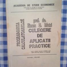 I Programarea calculatoarelor - culegere de aplicatii practice - Prof. Dr. Iliescu D. Matei
