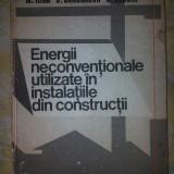 Energii neconventionale utilizate in instalatiile din constructii M.Ilina - Carti Constructii