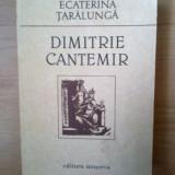 N8 DIMITRIE CANTEMIR - Ecaterina Taralunga - Biografie