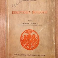 Carte veche - DESCRIEREA MOLDOVEI- D. CANTEMIR, traducere de GH. Adamescu- 1942, contine harta