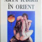 ARTA IUBIRII IN ORIENT de GREGORIAN BIVOLARU - Carte Hobby Ezoterism