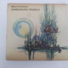 Carte de povesti - SOMNOROASE PĂSĂRELE, MIHAI EMINESCU, ILUSTRAŢII LIGIA MACOVEI 1965