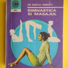 GIMNASTICA SI MASAJUL Olga Tuduri - Carte Recuperare medicala