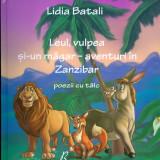 Lidia Batali - Leul, vulpea si-un magar - aventuri in Zanzibar - 796