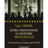 Tudor Caranfil - Istoria cinematografiei in capodopere. Virstele peliculei. Vol. 3: De la Cintaretul de jazz la Lum... - 9773