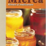 Renate Frank - Mierea, aliment si medicament - 13808 - Carte Alimentatie