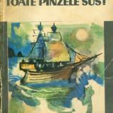 Radu Tudoran - Toate panzele sus (editia a V-a) - 25664