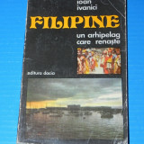 IOAN IVANICI - FILIPINE UN ARHIPELAG CARE RENASTE - Carte Geografie