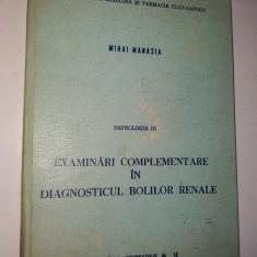 Nefrologie III - Examinari complementare in diagnosticul bolilor renale 1982 - Carte Diagnostic si tratament