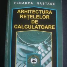 FLOAREA NASTASE - ARHITECTURA RETELELOR DE CALCULATOARE