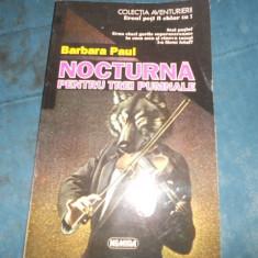 Carte politiste - BARBARA PAUL - NOCTURNA PENTRU TREI PUMNALE