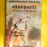 CIRESARII Castelul fetei in alb Constantin Chirita volumul 2 - Carte de aventura