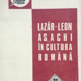 Beletristica - LAZAR-LEON ASACHI IN CULTURA ROMANA - Antonie Plamadeala
