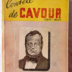 CONTELE DE CAVOUR (1810-1861), Alfredo Panzini, 1932. Cu 32 ilustratii - Carte veche