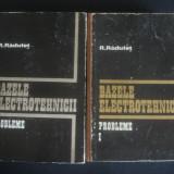 Carti Energetica - R. RADULET - BAZELE ELECTROTEHNICII * PROBLEME 2 volume