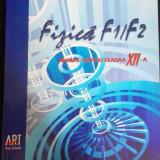 MANUAL fizica F1/F2 -RODICA IONESCU-ANDREI,, CRISTINA ONEA, ION TOMA, MANUAL CL.XII - Manual auto