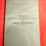Pasaport/Document - Carnet Membru Consiliu Central al Sindicatelor RPR 1956, numeroase timbre cotiz