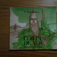 COIFUL DE AUR - V. Voiculescu - 1981, 83 p. - Carte poezie copii