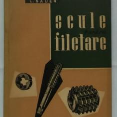 Carti Mecanica - L. Sauer - Scule pentru filetare (1962)