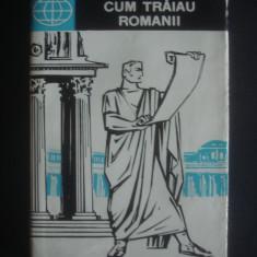 Istorie - NICOLAE LASCU - CUM TRAIAU ROMANII