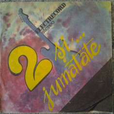 Disc vinil 2 Și ... Jumatate , 1987, VG, folk - Muzica Rock