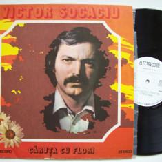 Disc vinil ( vinyl, pick-up ) VICTOR SOCACIU - Caruta cu flori (ST - EDE 02208) - Muzica Folk electrecord