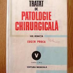 TRATAT DE PATOLOGIE CHIRURGICALA- E. PROCA, VOL V, PARTEA A III-A - Carte Diagnostic si tratament