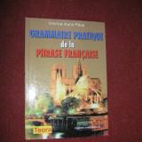 Viorica Aura Paus - Grammaire pratique de la phrase francaise