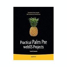 Practical Palm Pre WebOS Projects - Carte Literatura Engleza