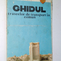 Ghidul traseelor de transport in comun - Bucuresti - ITB - 1982 - Hobby Ghid de calatorie