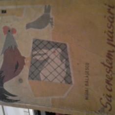 Carti Zootehnie - SA CRESTEM PASARI SI IEPURI DE CASA DE MIHAI BALASESCU 1959 180 PAG