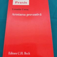 ARESTAREA PREVENTIVĂ/ LEONTIN CORAȘ/ 2006 - Carte Jurisprudenta