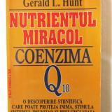 """""""NUTRIENTUL MIRACOL - COENZIMA Q10"""", Emile Bliznakov / Gerald Hunt. Carte noua - Carte tratamente naturiste"""