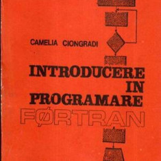Introducere in programare Fortran - Autor(i): Cameila Ciongradi - Carte software