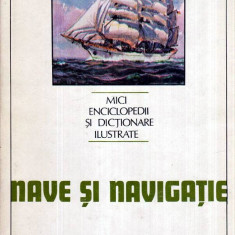 Nave si navigatie - Mici enciclopedii si dictionare ilustrate - Autor(i): Ion - Enciclopedie