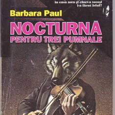 BARBARA PAUL - NOCTURNA PENTRU TREI PUMNALE - Carte de aventura