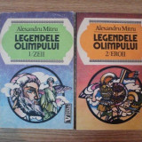 LEGENDELE OLIMPULUI VOL I , II de ALEXANDRU MITRU , 1993