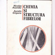 NICOLAE ASANDEI -CHIMIA SI STRUCTURA FIBRELOR - Carte Teste Nationale Altele