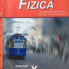 FIZICA MANUAL PENTRU CLASA A X-A - Cleopatra, Nicolae Gherbanovschi - Carte Fizica, Niculescu