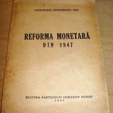Reforma monetara din 1947 - Gheorghe Gheorghiu - Dej - Carte veche