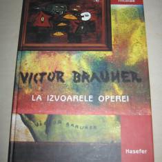 VICTOR BRAUNER- LA IZVOARELE OPEREI // ALBUM ARTA, AVANGARDA