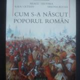 Carte educativa - NEAGU DJUVARA, R. OLTEAN, S. BUCAN - CUM S-A NASCUT POPORUL ROMAN {ilustratii}